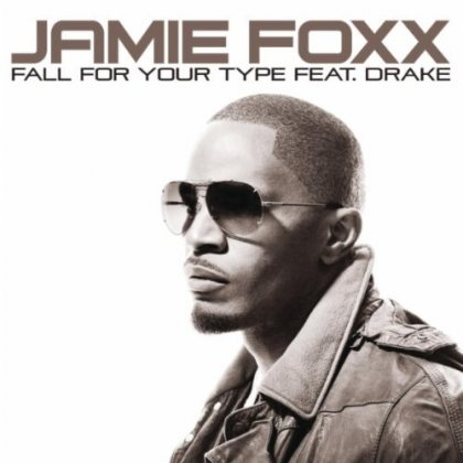 Jamie Foxx Feat. Drake - Fall For Your Type - Music Review ...jamie foxx fall for your type